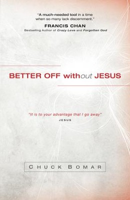 Better Off without Jesus - eBook  -     By: Chuck Bomar