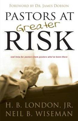 Pastors at Greater Risk - eBook  -     By: H.B. London, Neil B. Wiseman