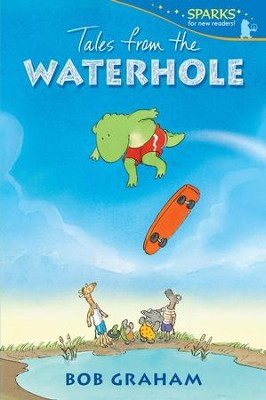 Tales from the Waterhole  -     By: Bob Graham     Illustrated By: Bob Graham