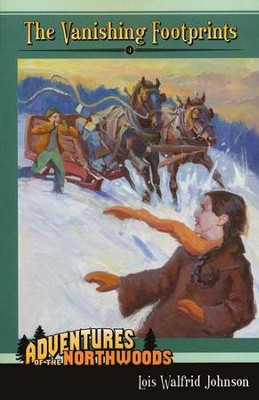 Adventures in the Northwoods Vol. 4: The Vanishing Footprints   -     By: Lois Walfrid Johnson