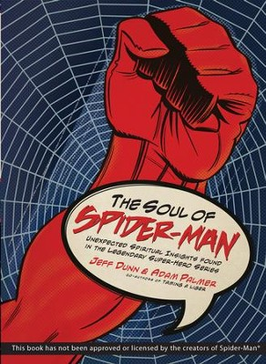 Soul of Spider-Man, The: Unexpected Spiritual Insights Found in the Legendary Super-Hero Series - eBook  -     By: Jeff Dunn, Adam Palmer