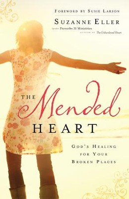 Mended Heart, The: God's Healing for Your Broken Places - eBook  -     By: Suzanne Eller, Susie Larson