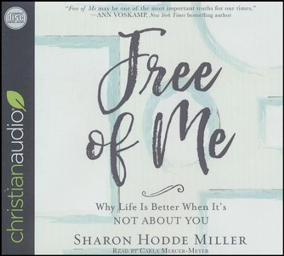 Free of Me: Why Life Is Better When It's Not about You - unabridged audio book on CD  -     Narrated By: Carla Mercer-Meyer     By: Sharon Hodde Miller