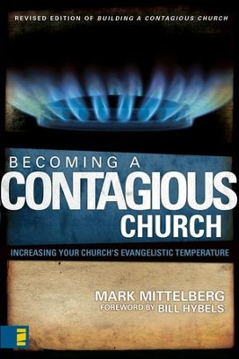 Becoming a Contagious Church: Increasing Your Church's Evangelistic Temperature/ New edition - eBook  -     By: Mark Mittelberg