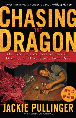 Chasing the Dragon: One Woman's Struggle Against the Darkness of Hong Kong's Drug Dens - eBook  -     By: Jackie Pullinger, Andrew Quicke