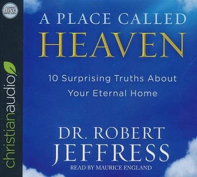A Place Called Heaven: 10 Surprising Truths about Your Eternal Home - unabridged audio book on CD  -     By: Robert Jeffress