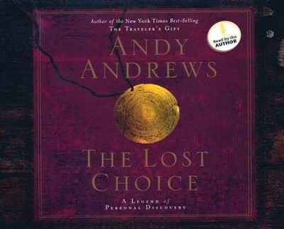 The Lost Choice - Audiobook on CD  -     Narrated By: Andy Andrews     By: Andy Andrews