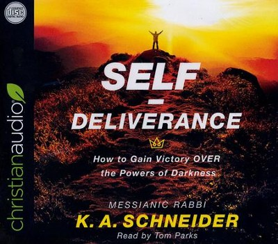 Self-Deliverance: How to Gain Victory OVER the Powers of Darkness - unabridged audio book on CD  -     Narrated By: Tom Parks     By: K.A. Schneider