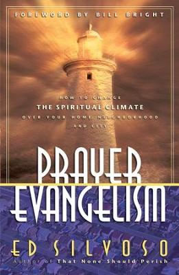 Prayer Evangelism: How to Change the Spiritual Climate Over Your Home, Neighborhood and City - eBook  -     By: Ed Silvoso