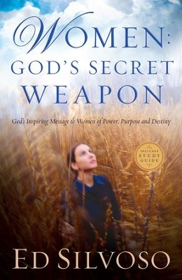 Women: God's Secret Weapon: God's Inspiring Message to Women of Power, Purpose and Destiny - eBook  -     By: Ed Silvoso
