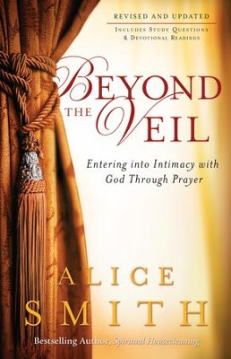 Beyond the Veil: Entering into Intimacy with God Through Prayer - eBook  -     By: Alice Smith