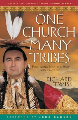 One Church, Many Tribes: Following Jesus the Way God Made You - eBook  -     By: Richard Twiss