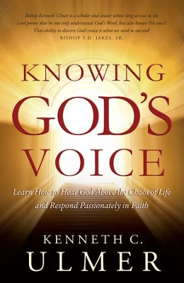 Knowing God's Voice: Learn How to Hear God Above the Chaos of Life and Respond Passionately in Faith - eBook  -     By: Kenneth C. Ulmer Ph.D., Phil Pringle