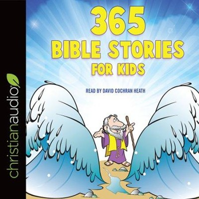 365 Bible Stories for Kids - unabridged audio edition on CD  -     Narrated By: David Cochran Heath     By: Daniel Partner