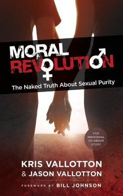Moral Revolution: The Naked Truth About Sexual Purity - eBook  -     By: Kris Vallotton, Jason Vallotton