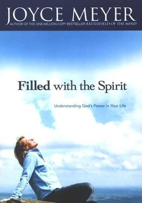 Filled with the Spirit: Understanding God's Power in Your Life  -     By: Joyce Meyer