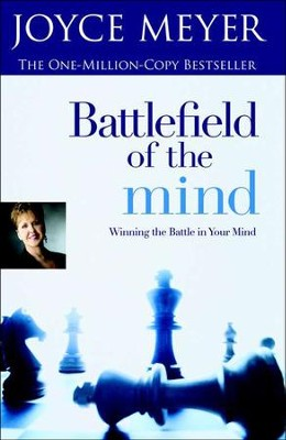 Battlefield of the Mind: Winning the Battle in Your Mind   -     By: Joyce Meyer