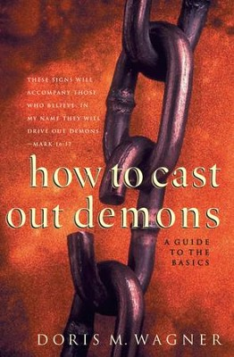 How to Cast Out Demons: A Guide to the Basics - eBook  -     By: Doris Wagner