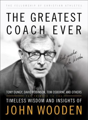 Greatest Coach Ever, The (The Heart of a Coach Series): Timeless Wisdom and Insights of John Wooden - eBook  -     By: Fellowship of Christian Athletes