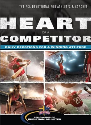 Heart of a Competitor: Daily Devotions for a Winning Attitude - eBook  -     By: Fellowship of Christian Athletes
