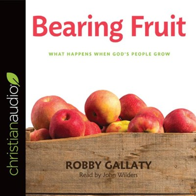 Bearing Fruit: What Happens When God's People Grow - unabridged audio book on CD  -     By: Robby Gallaty