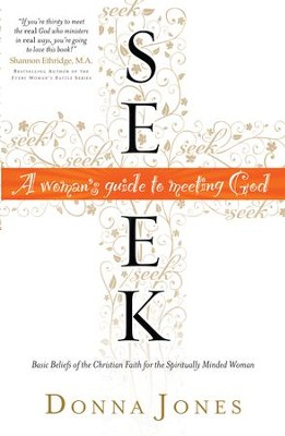 Seek: A Woman's Guide to Meeting God - eBook  -     By: Donna Jones