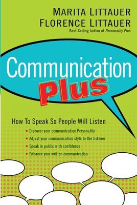 Communication Plus: How to Speak So People Will Listen - eBook  -     By: Marita Littauer, Florence Littauer