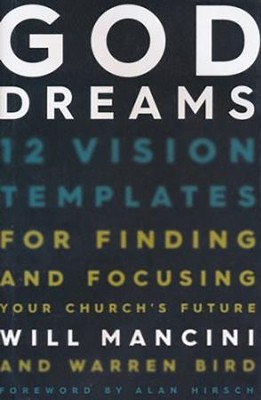 God Dreams: 12 Vision Templates for Finding and Focusing Your Church's Future - unabridged audio book on CD  -     By: Will Mancini, Warren Bird
