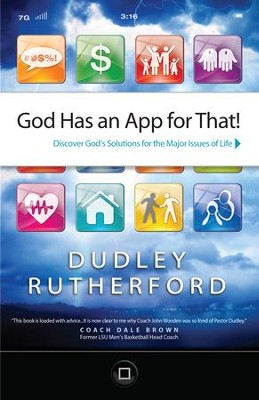 God Has an App for That: Discover God's Solutions for the Major Issues of Life - eBook  -     By: Dudley Rutherford