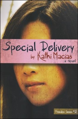 Special Delivery, Freedom Series #2   -     By: Kathi Macias