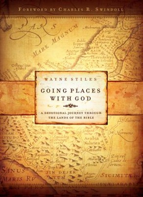 Going Places with God: A Devotional Journey Through the Lands of the Bible - eBook  -     By: Wayne Stiles