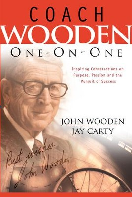 Coach Wooden One-On-One: Inspiring Conversations on Purpose, Passion and the Pursuit of Success - eBook  -     By: John Wooden, Jay Carty