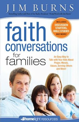 Faith Conversations for Family (Homelight Resources) - eBook  -     By: Jim Burns