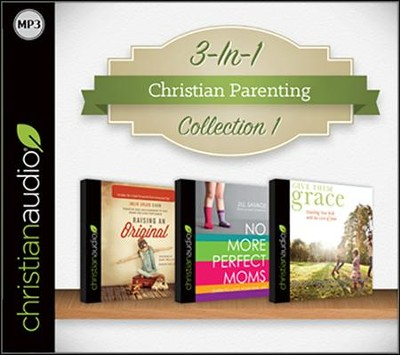Christian Parenting Collection 1 on MP3-CD (No More Perfect Moms, Raising an Original, and Give Them Grace)  -     By: Jill Savage, Elyse Fitzpatrick, Julie Lyles Carr