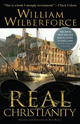 Real Christianity: The Book That Helped End Slavery In England - eBook  -     Edited By: Bob Beltz     By: William Wilberforce