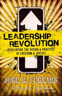 Leadership Revolution: Developing the Vision & Practice of Freedom & Justice - eBook  -     By: John M. Perkins, Wayne Gordon
