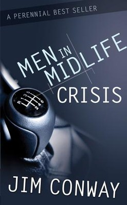 Men in Midlife Crisis revised  -     By: Jim Conway