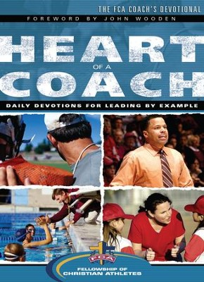 Heart of a Coach: Daily Devotions for Leading by Example - eBook  -     By: Fellowship of Christian Athletes