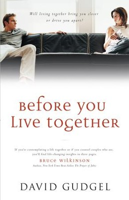 Before You Live Together: Will Living Together Bring Your Closer or Drive You Apart? - eBook  -     By: David Gudgel