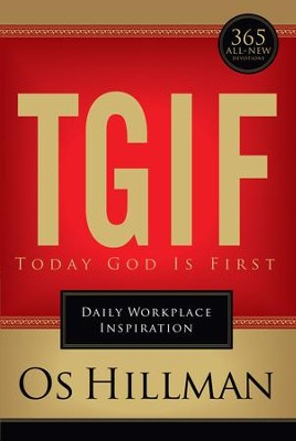 TGIF: Today God Is First: Daily Workplace Inspiration - eBook  -     By: Os Hillman