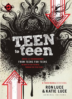 Teen to Teen: Advice and Encouragement from Teens for Teens - eBook  -     By: Ron Luce, Katie Luce