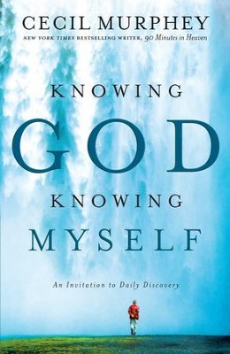 Knowing God, Knowing Myself: An Invitation to Daily Discovery - eBook  -     By: Cecil Murphey
