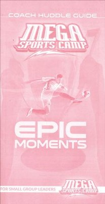 MEGA Sports Camp Epic Moments Coach Huddle Guide  -     By: My Healthy Church