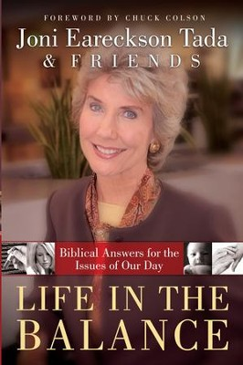 Life in the Balance: Biblical Answers for the Issues Of Our Day - eBook  -     By: Joni Eareckson Tada