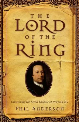 Lord of the Ring, The: In Search of Count von Zinzendorf - eBook  -     By: Phil Anderson