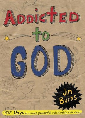 Addicted to God - eBook  -     By: Jim Burns
