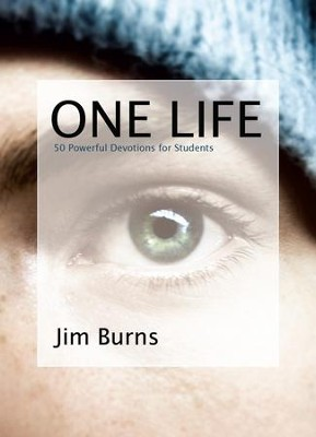One Life: 50 Powerful Devotions for Students - eBook  -     By: Jim Burns