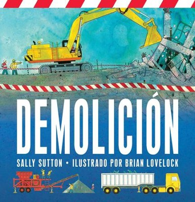 Demolicion - Spanish  -     By: Sally Sutton     Illustrated By: Brian Lovelock