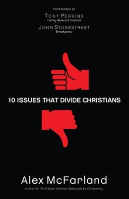 10 Issues that Divide Christians - eBook  -     By: Alex McFarland