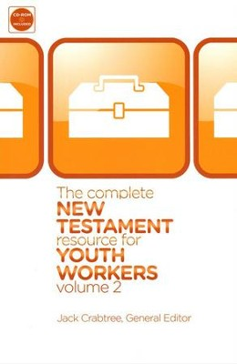 The Complete New Testament Resource for Youth Workers, Volume 2 with CD-ROM  -     By: Jack Crabtree